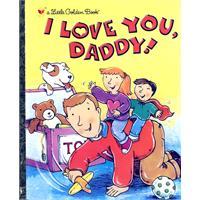 I LOVE YOU, DADDY小小黄金书-我爱你