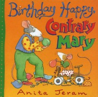 Birthday Happy, Contrary Mary